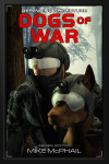 Dogs Of War - Reissued, a DTF military science fiction anthology
