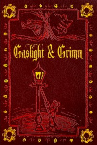 Gaslight And Grimm, and Anthology of Steampunk Fairytales